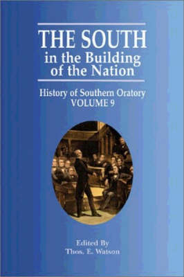 South in the Building of the Nation,The: History of Southern Oratory (Paperback)