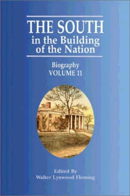 South in the Building of the Nation, The: Biography A-J (Paperback)