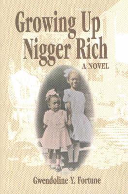 Growing Up Nigger Rich (Hardback)