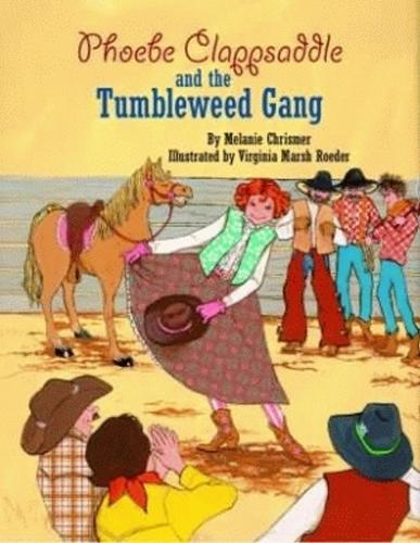 Phoebe Clappsaddle and the Tumbleweed Gang (Hardback)