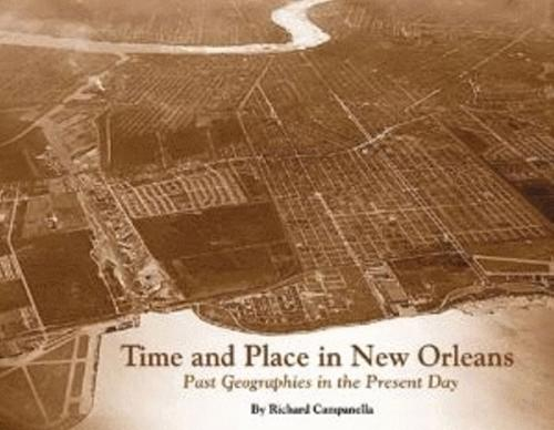 Time and Place in New Orleans: Past Geographies in the Present Day (Hardback)