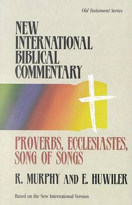 Proverbs, Ecclesiastes, Song of Songs - New International Biblical Commentary Old Testament 12 - New International biblical commentary 12 (Paperback)