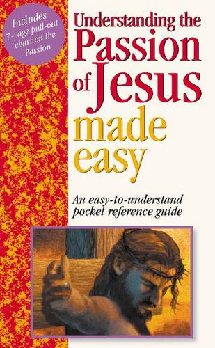 Understanding the Passion of Jesus Made Easy - Made Easy (Paperback)