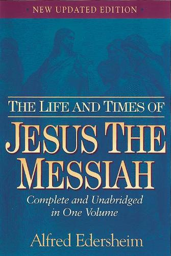 The Life and Times of Jesus the Messiah (Hardback)
