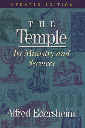 The Temple: Its Ministry and Services (Hardback)