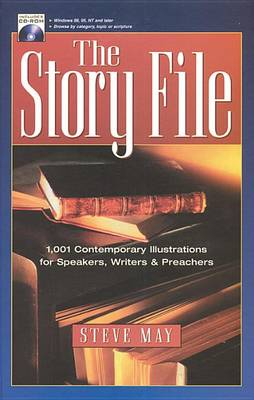 The Story File: 1,001 Contemporary Illustrations for Speakers, Writers and Preachers (Hardback)