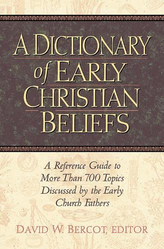 A Dictionary of Early Christian Beliefs (Hardback)
