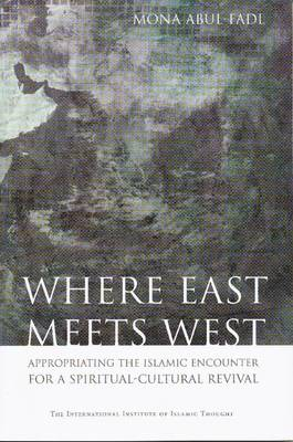 Where East Meets West: Appropriating the Islamic Encounter for a Spiritual-cultural Revival (Paperback)