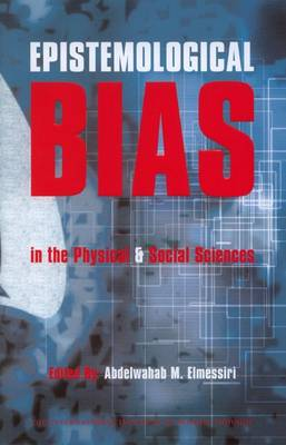 Epistemological Bias in the Physical and Social Sciences (Paperback)