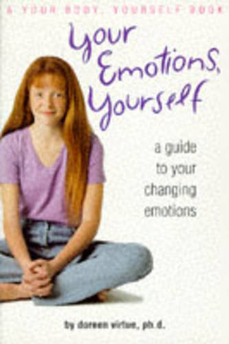 Your Emotions, Yourself: Guide to Your Changing Emotions - A your body, yourself book (Paperback)