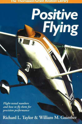 Positive Flying - Thomasson-Grant Aviation Library (Hardback)