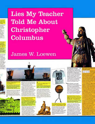 Lies My Teacher Told Me About Christopher Columbus: A Subversively True Poster Book for a Dubiously Celebratory Occasion (Paperback)