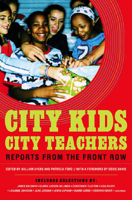 City Kids, City Teachers: Reports from the Front Row (Paperback)