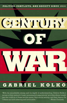 Century of War: Politics, Conflict and Society Since 1914 (Paperback)