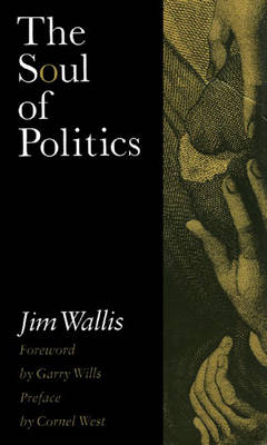 The Soul Of Politics: A Practical and Prophetic Vision for Change (Hardback)