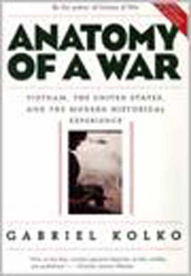 Anatomy Of A War: Vietnam, the United States and the Modern Historical Experience (Paperback)