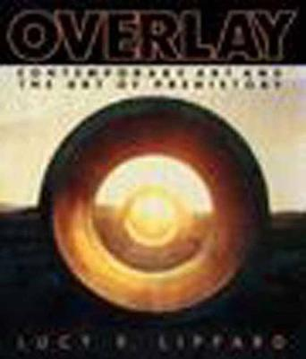 Overlay: Contemporary Art and Art of Prehistory (Paperback)