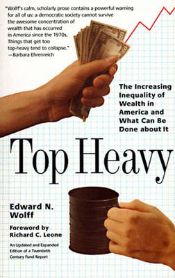 Top Heavy: Increasing Inequality of Wealth in America and What Can Be Done About It (Paperback)