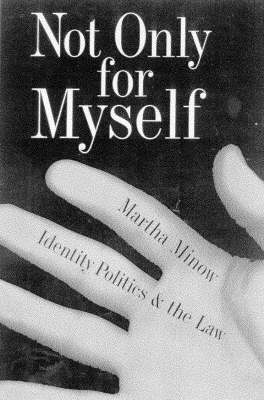 Not Only for Myself: Identity, Politics and the Law (Hardback)