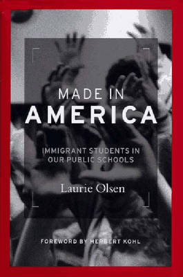 Made in America: Immigrant Students in Our Public Schools (Book)