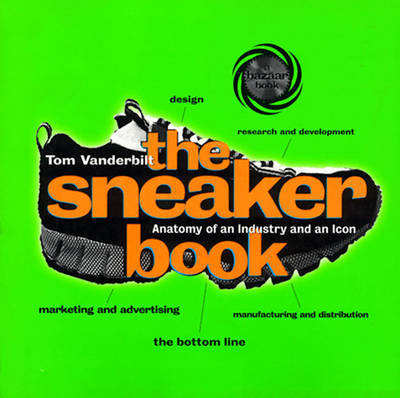 The Sneaker Book: Anatomy of an Industry and an Icon (Paperback)