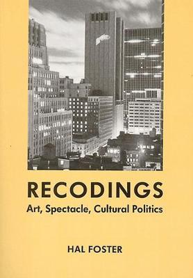 Recodings: Art, Spectacle, Cultural Politics (Paperback)