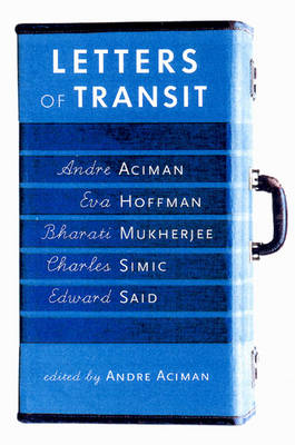 Letters of Transit: Reflections on Exile and Memory (Hardback)
