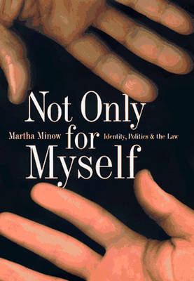 Not Only for Myself: Identity, Politics and the Law (Paperback)