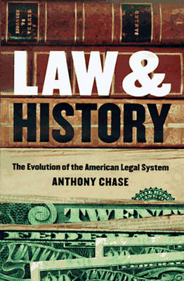 Law and History: The Evolution of the American Legal System (Paperback)