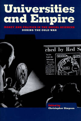 Universities and Empire: Money and Politics in the Social Sciences During the Cold War (Paperback)