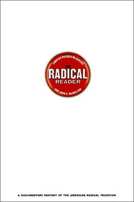 The Radical Reader: A Documentary History of the American Radical Tradition (Paperback)