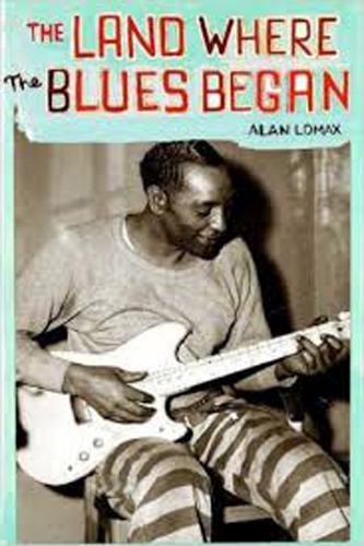 The Land Where Blues Began (Paperback)