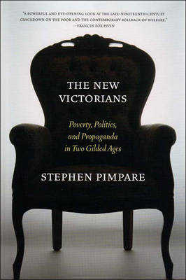 The New Victorians: Welfare Reform and Anti-welfare Reformers in Two Gilded (Hardback)