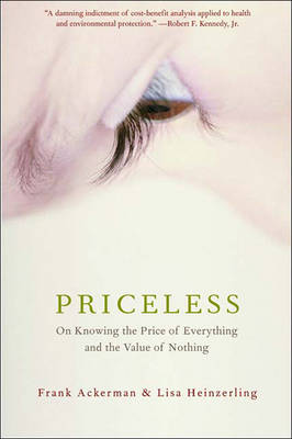 Priceless: On Knowing the Price of Everything and the Value of Nothing (Hardback)