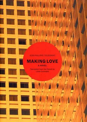 Making Love: A Novel (Hardback)
