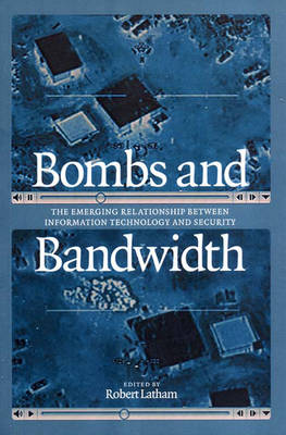 Bombs And Bandwidth: The Emerging Relationship... (Paperback)