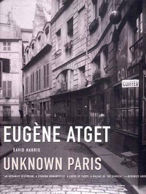 Eugene Atget - Unknown Paris (Hardback)
