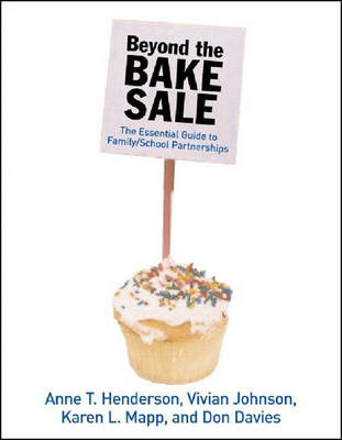 Beyond The Bake Sale: The Essential Guide to Family School Partnerships (Paperback)