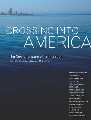 Crossing into America: The New Literature of Immigration (Paperback)