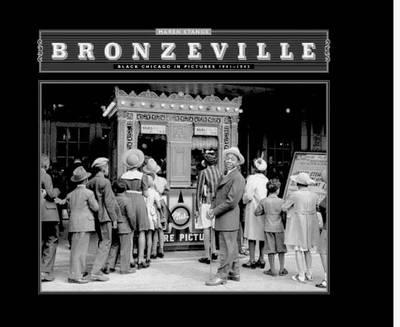 Bronzeville: Black Chicago in Pictures, 1941-1943 (Paperback)