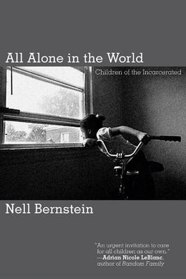 All Alone in the World: Children of the Incarcerated (Hardback)