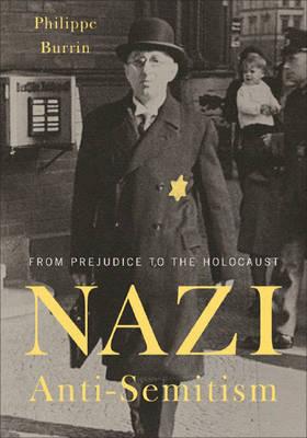 Nazi Anti-semitism: From Prejudice to the Holocaust (Hardback)