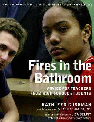 Fires In The Bathroom: Advice for Teachers from High School Students (Paperback)