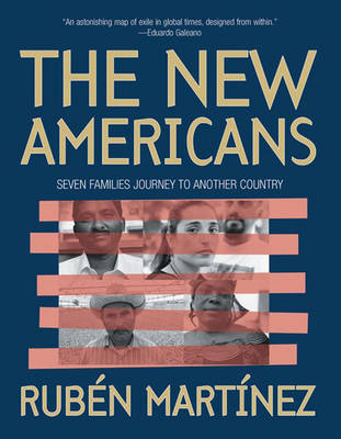The New Americans: Seven Families Journey to Another Country (Paperback)