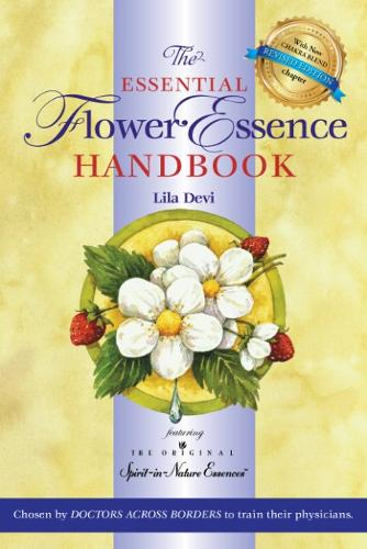 The Essential Flower Essence Handbook: Featuring the Original Spirit-in-Nature Essences (Paperback)