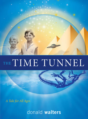 The Time Tunnel: A Tale for All Ages (Paperback)