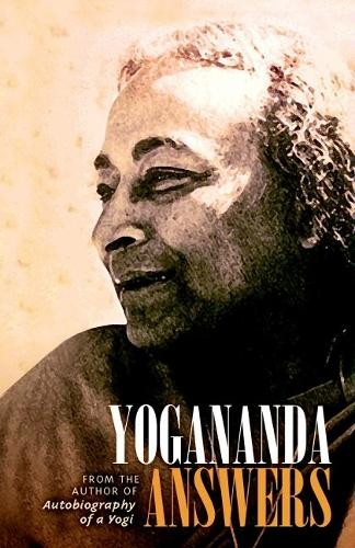 Yogananda Answers: From the Author of Autobiography of a Yogi (Paperback)