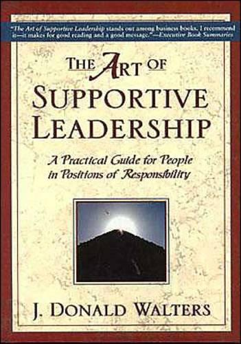 The Art of Supportive Leadership: A Practical Guide for People in Positions of Responsibility (Paperback)