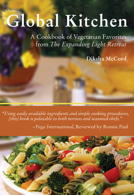 Global Kitchen: Vegetarian Favourites from the Expanding Light Yoga Retreat (Paperback)