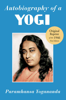 Autobiography of a Yogi: Reprint of the Philosophical Library 1946 First Edition (Paperback)